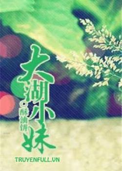 [Giới Showbiz Hệ Liệt – Quyển 3] - Đại Hồ Tiểu Muội
