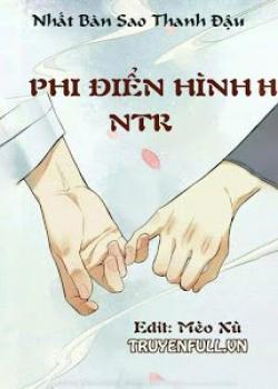 Phi Điển Hình NTR