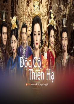 Phim Độc Cô Thiên Hạ - The Legend of Dugu