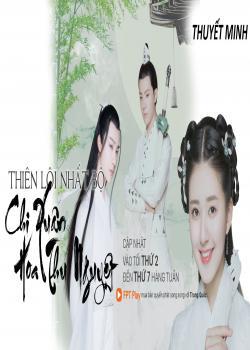 Phim Thiên Lôi Nhất Bộ Chi Xuân Hoa Thu Nguyệt (Thuyết Minh) - Spring Flower, Autumn Moon
