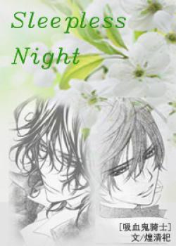 [ Vampire Knight ]Sleepless Night
